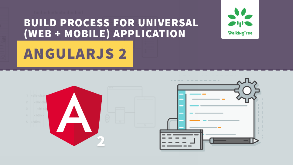 Build process for universal webmobile application in angularjs 2 build process for universal web mobile application in ccuart Images